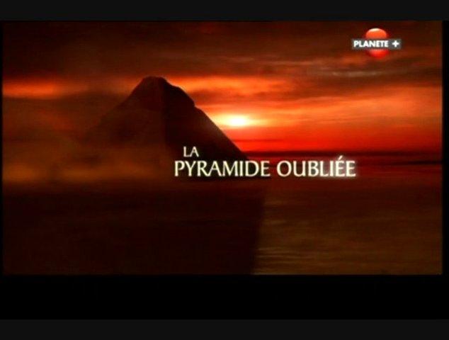 Documentaire La pyramide oubliée (1/2)