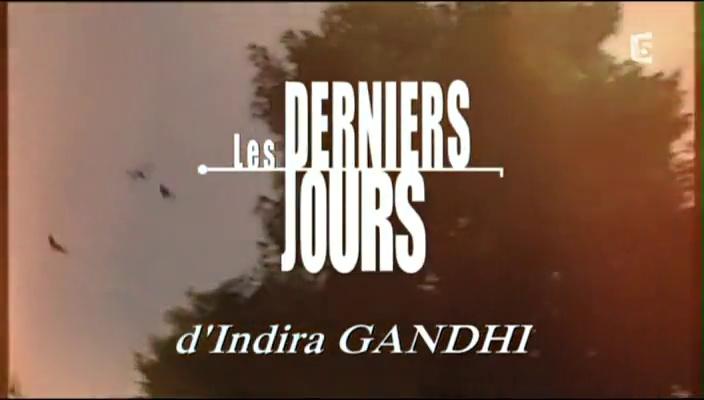 Documentaire Les derniers jours d'une icône – Indira Gandhi