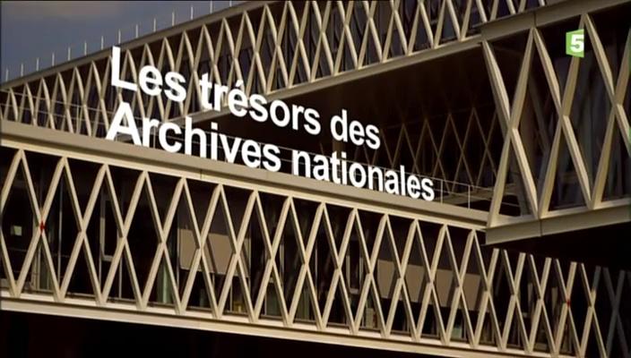 Documentaire Les trésors des Archives Nationales