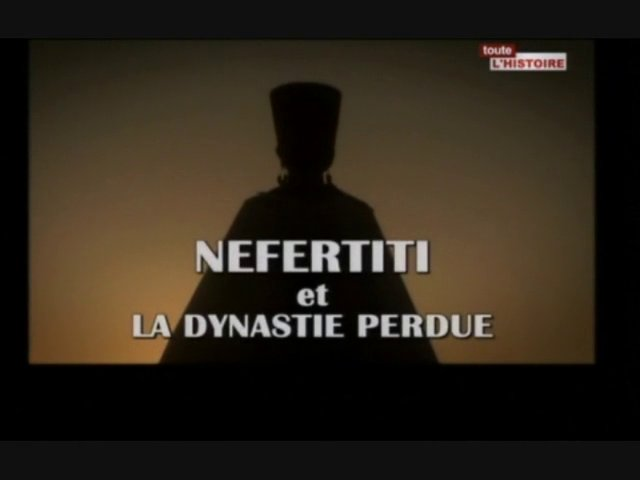 Documentaire Néfertiti et la dynastie perdue