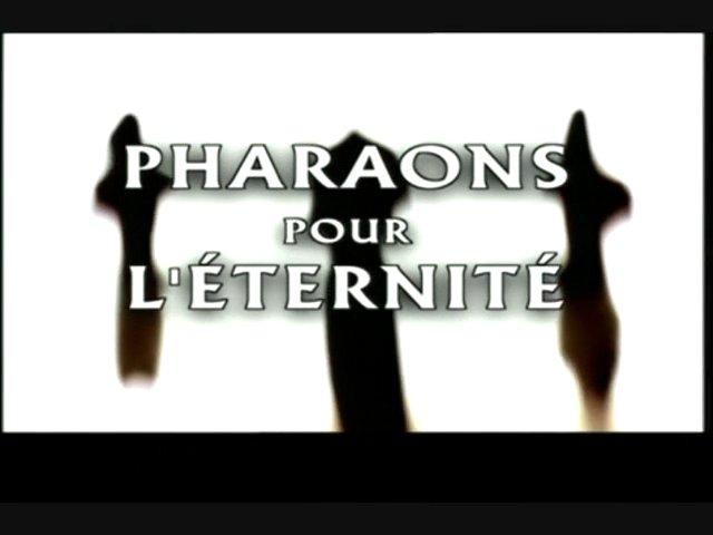 Documentaire Pharaons pour l'éternité