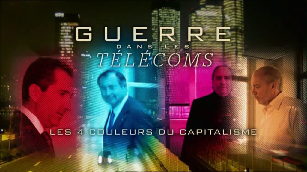 Documentaire Guerre dans les télécoms, les 4 couleurs du capitalisme