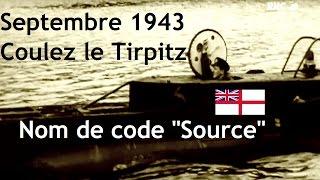 Documentaire Raid sur le Tirpitz : opération Source