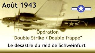 Documentaire Août 43, raid de Schweinfurt : le désastre