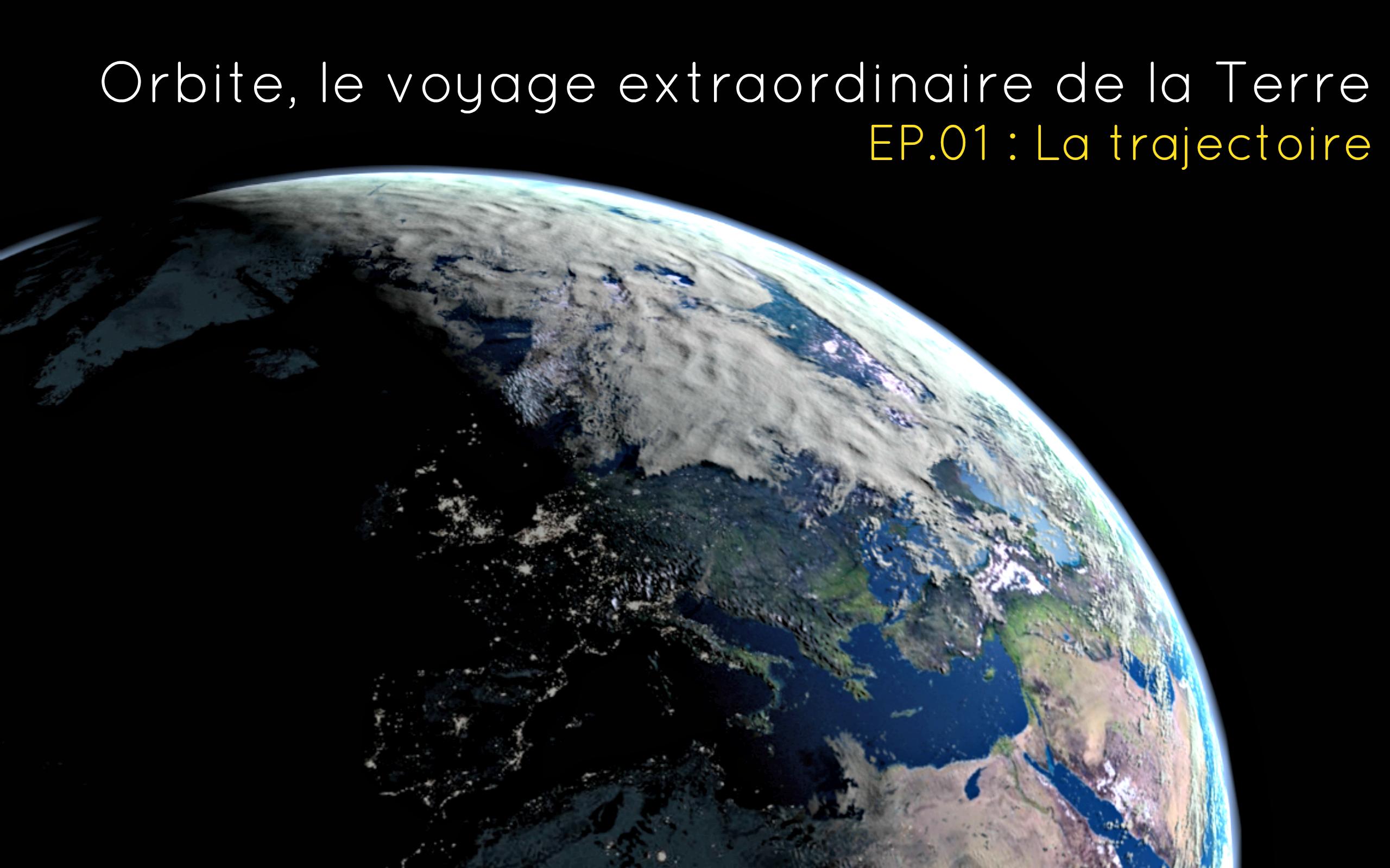 Documentaire Orbite, le voyage extraordinaire de la Terre – 1 – La trajectoire