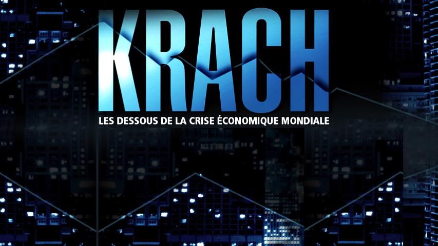 Documentaire KRACH : les dessous de la crise économique mondiale