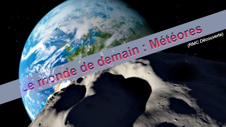 Documentaire Le monde de demain : Météores