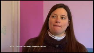 Documentaire La folle vie des mamans entrepreneurs