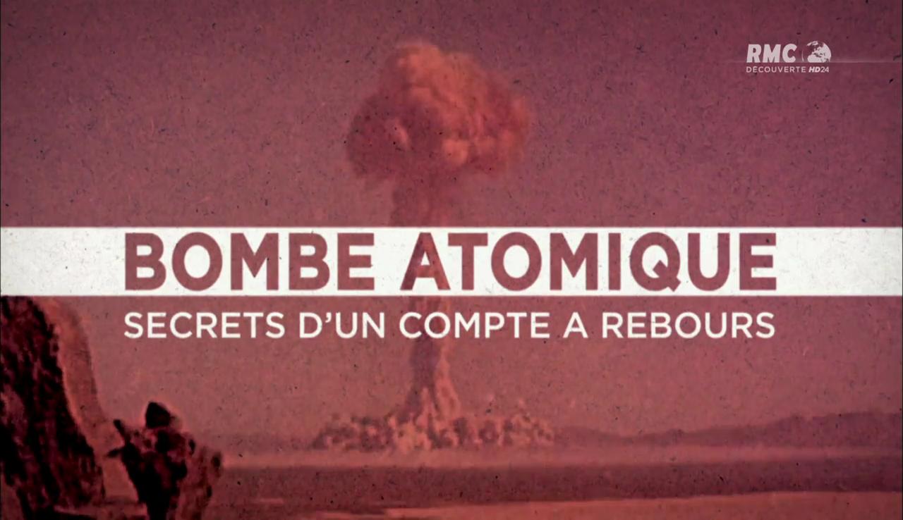 Documentaire Bombe Atomique : secrets d'un compte à rebours (1/2)