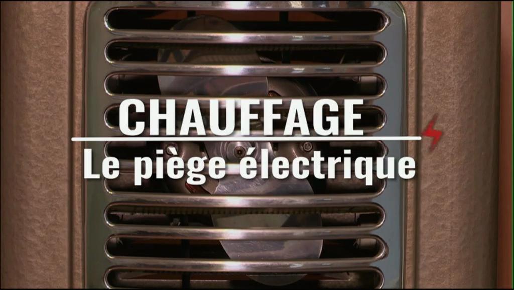 Documentaire Chauffage, le piège électrique