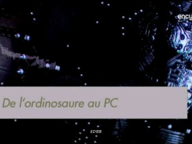 Documentaire De l'ordinosaure au PC