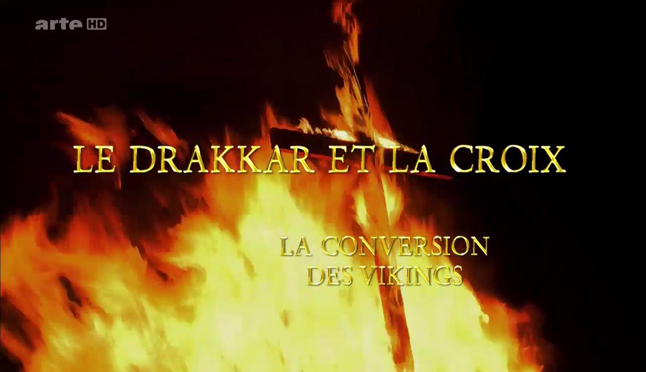 Documentaire Le drakkar et la croix : la conversion des Vikings
