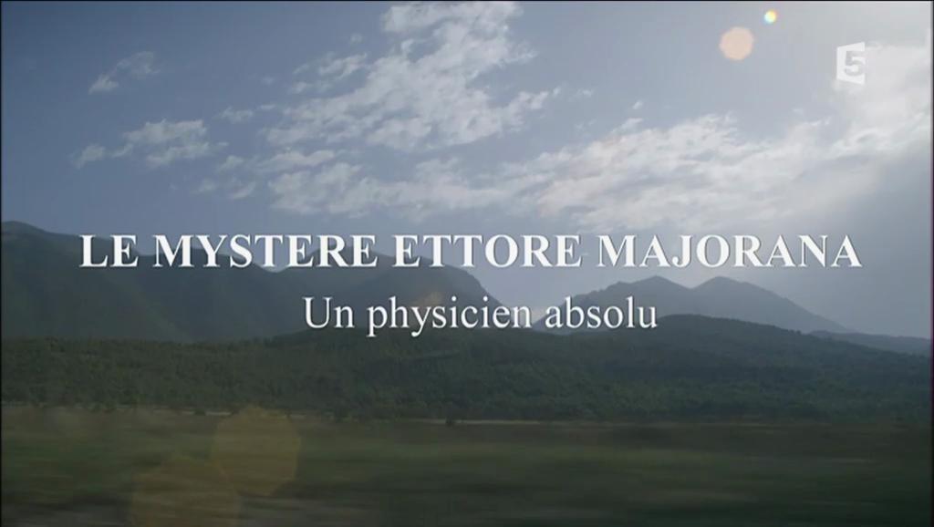 Documentaire Le mystère Ettore Majorana, un physicien absolu
