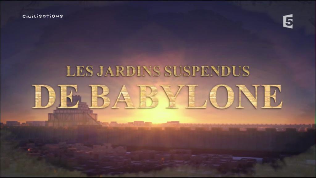 Documentaire Les jardins suspendus de Babylone