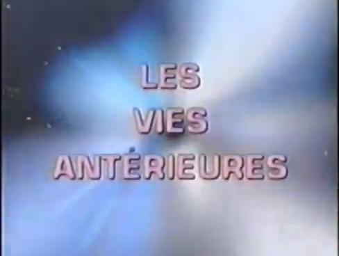 Documentaire Les vies antérieures