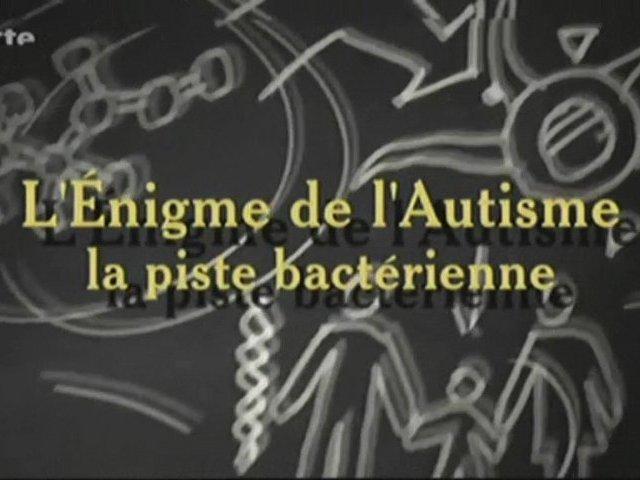 Documentaire L'énigme de l'autisme – La piste bactérienne