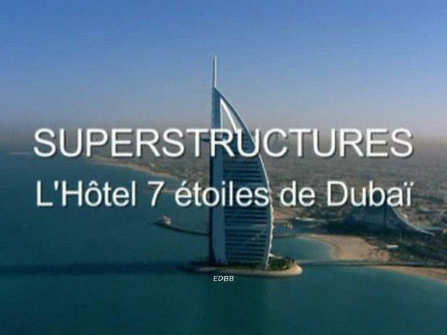Documentaire Superstructures – L'hôtel 7 étoiles de Dubai