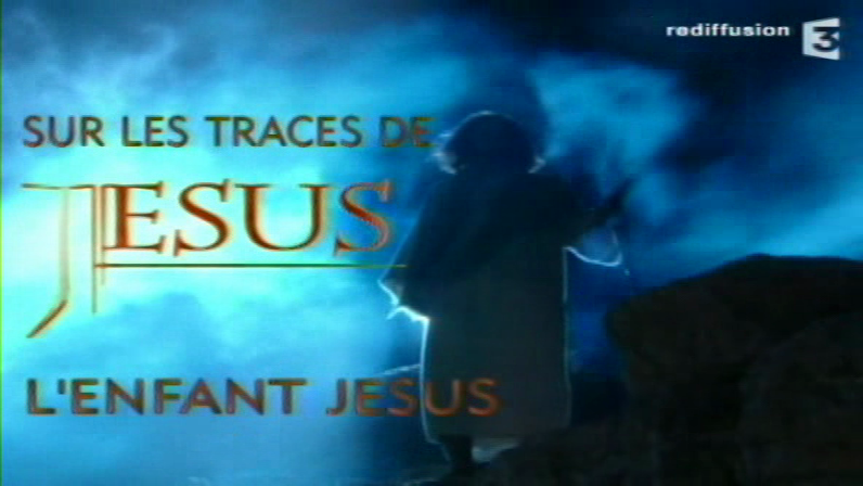 Documentaire Sur les traces de Jésus – 1 – L'enfant Jésus