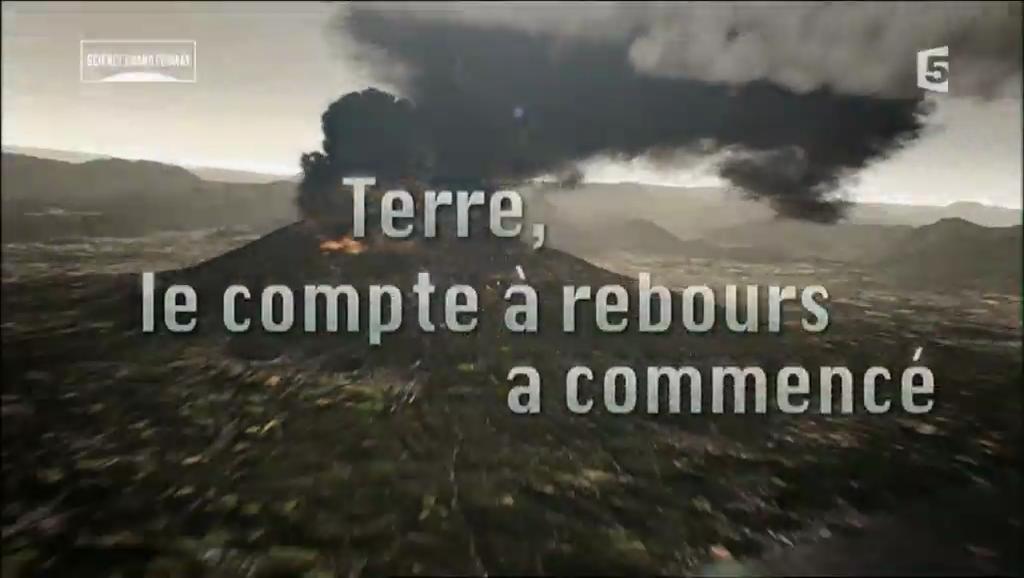 Documentaire Terre, le compte à rebours a commencé – 1 – Volcans