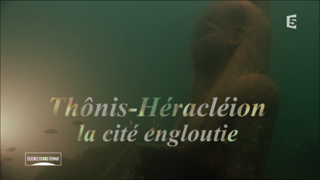 Documentaire Thônis-Héracléion, la cité engloutie