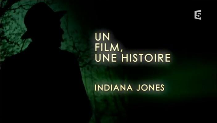 Documentaire Un film, une histoire – Indiana Jones