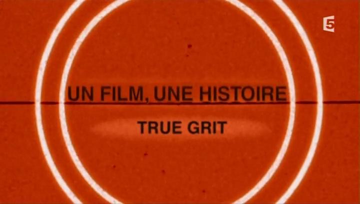 Documentaire Un film, une histoire – True Grit