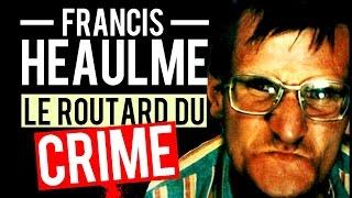 Documentaire Francis Heaulme, le routard du crime
