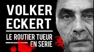 Documentaire Volker Eckert, le routier tueur en série