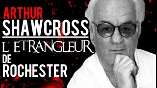 Documentaire Arthur Shawcross, l'étrangleur de Rochester