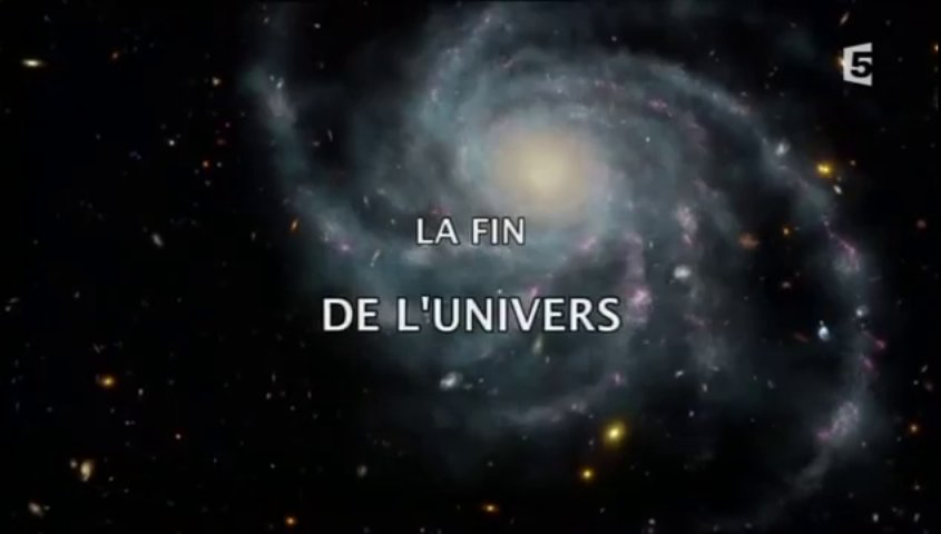 Documentaire La fin de l'univers