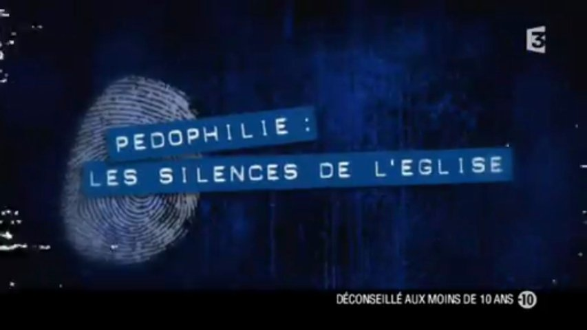 Documentaire Pédophilie, les silences de l'Eglise