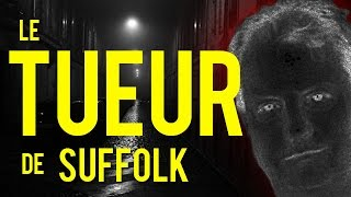 Documentaire Le tueur en série de Suffolk