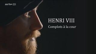 Documentaire Henri VIII – Complots à la cour