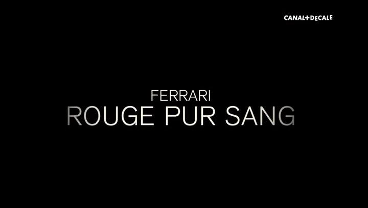 Documentaire Ferrari : rouge, pur, sang