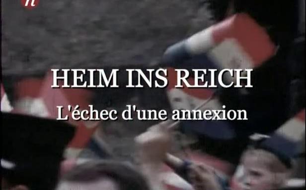 Documentaire Heim ins Reich, l'échec d'une annexion