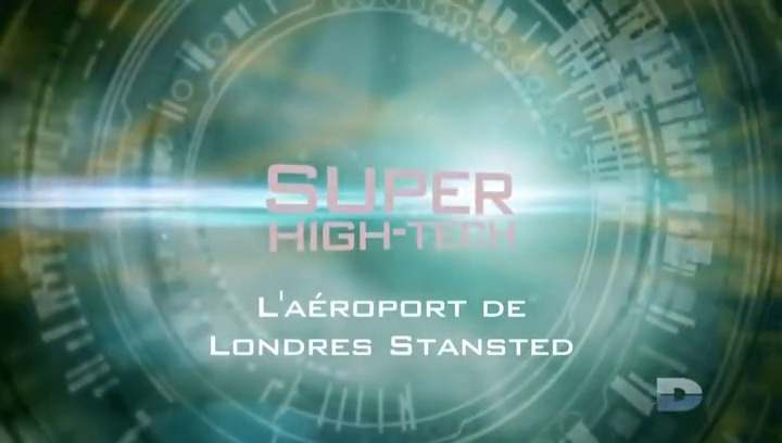 Documentaire Super high-tech – L'aéroport de Londres Stansted