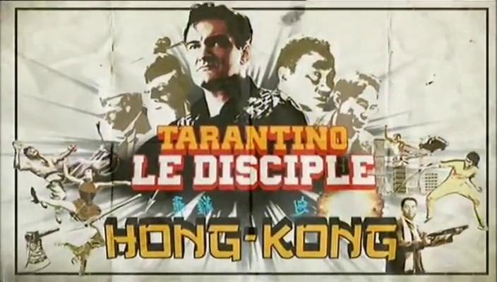 Documentaire Tarantino, le disciple de Hong-Kong