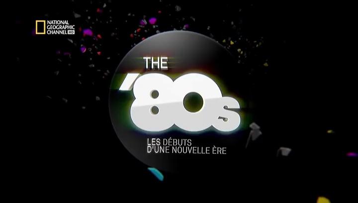 Documentaire The 80's: les débuts d'une nouvelle ère (1/6) – Les révolutionnaires