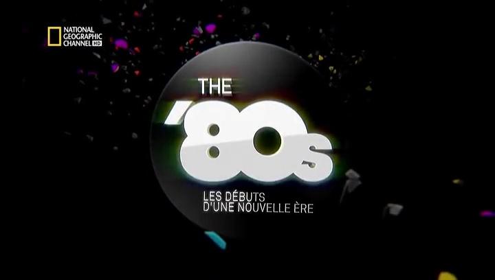 Documentaire The 80's: les débuts d'une nouvelle ère (2/6) –  L' envol