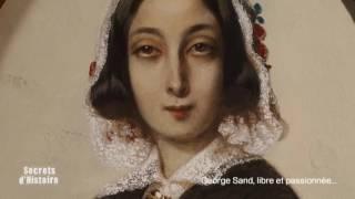 Documentaire Secrets d'histoire – George Sand, libre et passionnée…