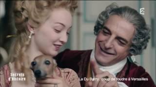 Documentaire Secrets d'histoire – La Du Barry : coup de foudre à Versailles