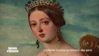 Documentaire Secrets d'histoire – La reine Victoria ou l'empire des sens