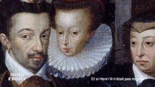 Documentaire Secrets d'histoire – Et si Henri III n'était pas mignon ?