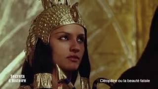 Documentaire Secrets d'Histoire – Cléopâtre ou la beauté fatale