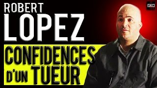 Documentaire Confidences d'un tueur, Robert Lopez