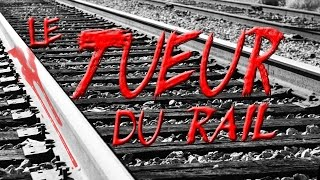 Documentaire Le tueur du rail