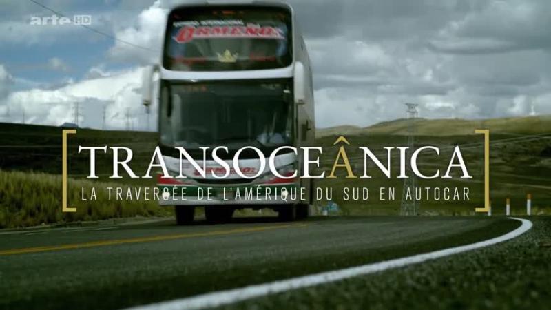 Documentaire La traversée de l'Amérique du Sud en autocar – Des montagnes et des dieux