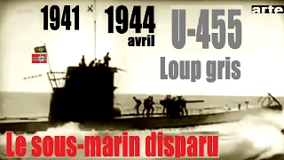 Documentaire Avril 44, U-455 : le « loup gris » disparu