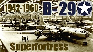 Documentaire 1942-1960 : le Boeing B-29 superfortress
