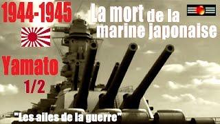 Documentaire 44-45, Yamato – La mort de la marine japonaise (1/2)